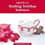 Podcast cover for Finding Holiday Balance - Find Your Feisty Podcast, Episode 51